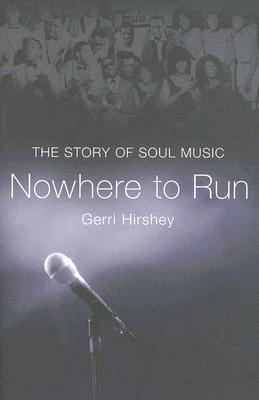 Nowhere to Run: The Story of Soul Music book cover