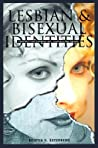 Lesbian  Bisexual Identities by Kristin G. Esterberg