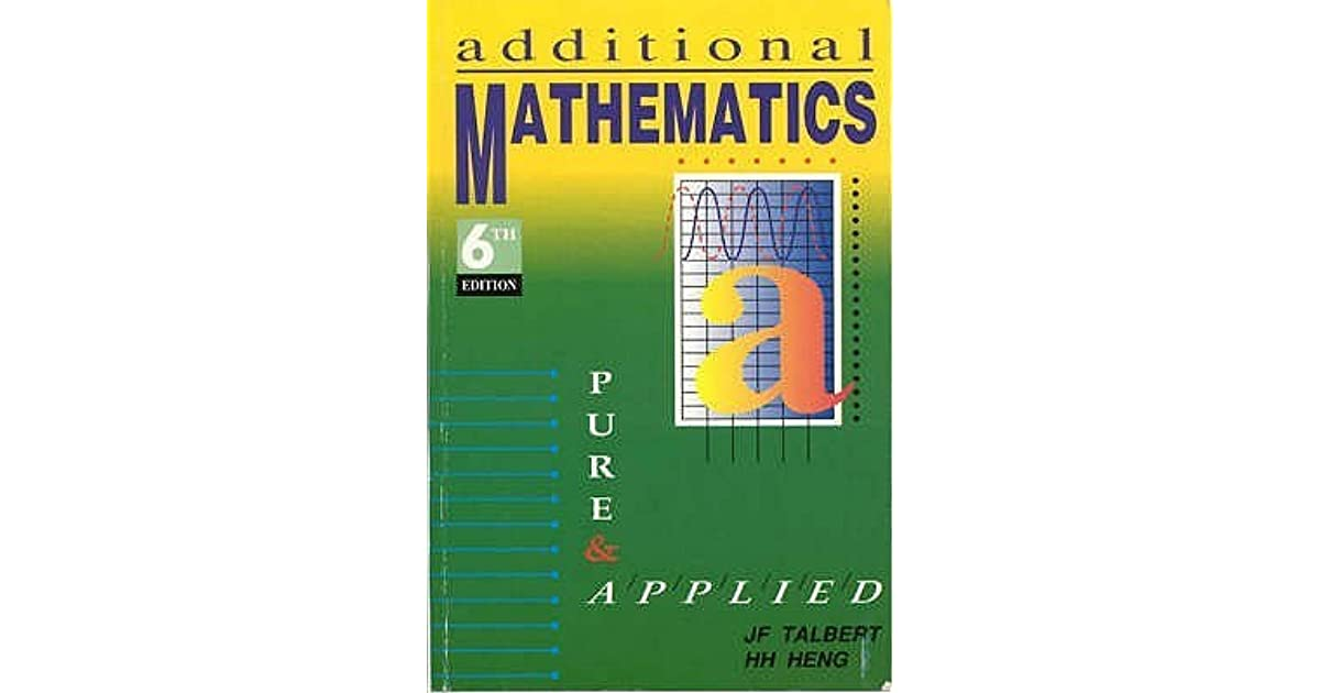 Additional Mathematics: Pure And Applied by John F  Talbert