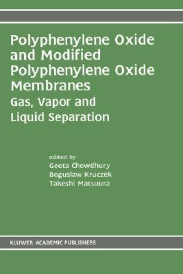 Polyphenylene Oxide and Modified Polyphenylene Oxide Membranes: Gas, Vapor and Liquid Separation