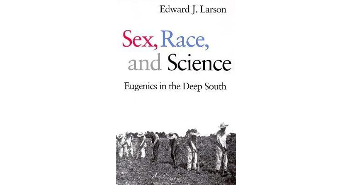 Deep eugenics in race science sex south