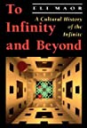 To Infinity and Beyond: A Cultural History of the Infinite