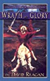 Wrath and Glory by David Reagan