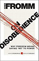 on disobedience and other essays by erich fromm on disobedience why dom means saying no to power