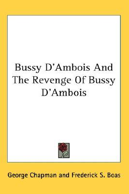 Bussy D'Ambois and the Revenge of Bussy D'Ambois