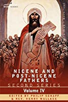 Nicene and Post-Nicene Fathers: Second Series Volume IV Anthanasius: Selects Works and Letters