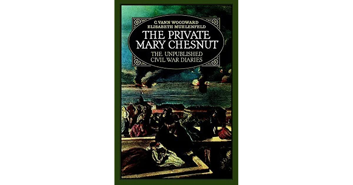 The Private Mary Chestnut By Mary Boykin Chesnut