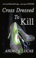 Cross Dressed To Kill: The CGD 2011 Holiday Reading Award Winner
