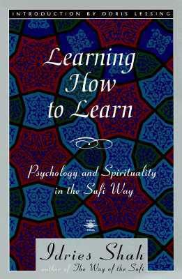 Learning How to Learn: Psychology and Spirituality in the Sufi Way
