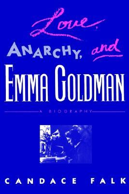 Love, Anarchy,  Emma Goldman: A Biography