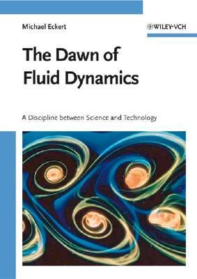The Dawn of Fluid Dynamics A Discipline Between Science and Technology