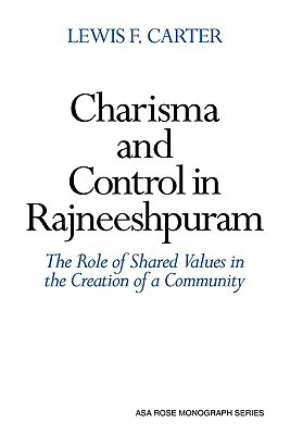 Charisma and Control in Rajneeshpuram: A Community Without Shared Values