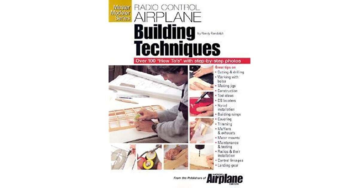 R-C Airplane Building Techniques by Randy Randolph