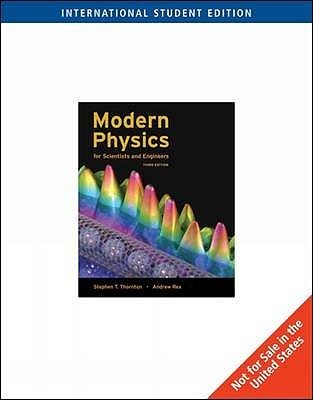 Modern Physics For Scientists And Engineers  International Edition  by  Stephen T. Thornton
