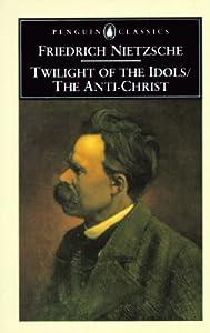 Twilight of the Idols / The Anti-Christ