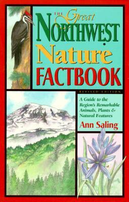 Great Northwest Nature Factbook: A Guide to the Region's Animals, Plants, & Natural Resources