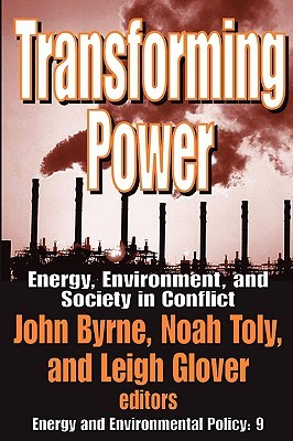 Transforming Power: Energy, Environment, and Society in Conflict
