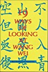 19 Ways of Looking at Wang Wei by Eliot Weinberger