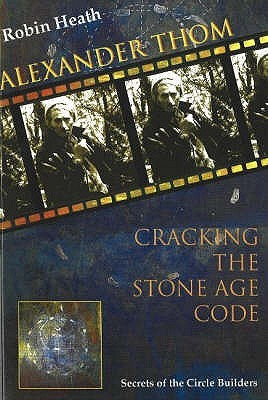 Alexander Thom: Cracking the Stone Age Code