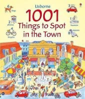 1001 Things to Spot in the Town. Anna Milbourne