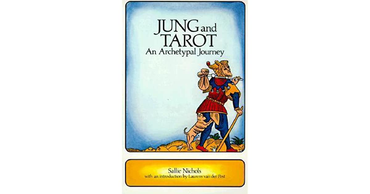 Jung and Tarot: An Archetypal Journey by Sallie Nichols