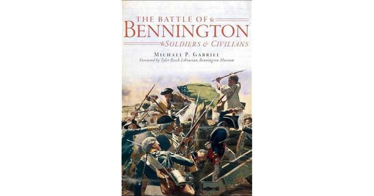 The Battle of Bennington: Soldiers & Civilians by Michael P  Gabriel