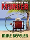 Retirement Homes Are Murder (Paul Jacobson Geezer-Lit Mystery #1)