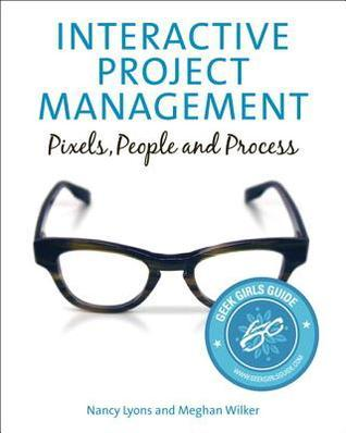 Interactive Project Management- Pixels, People, and Process