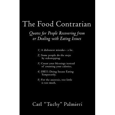 The Food Contrarian Quotes For People Recovering From Or Dealing