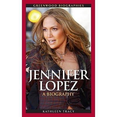 Jennifer Lopez: A Biography (Greenwood Biographies)