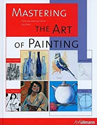 Mastering The Art Of Painting (Ullmann)
