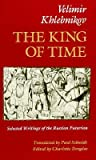 The King of Time by Velimir Khlebnikov
