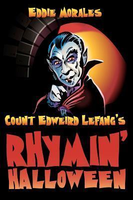 Count Edweird Lefangs Rhymin Halloween  by  MR Eddie Morales