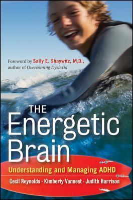 The Energetic Brain  Understanding and Managing ADHD (2012, Jossey-Bass)