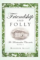 Friendship and Folly
