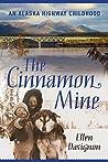 The Cinnamon Mine: An Alaska Highway Childhood