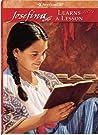 Josefina Learns a Lesson: A School Story (American Girls: Josefina, #2)