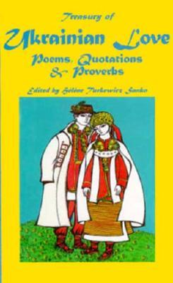 Treasury of Ukrainian Love: Poems, Quotations & Proverbs in Ukrainian and English (Treasury of Love Series)