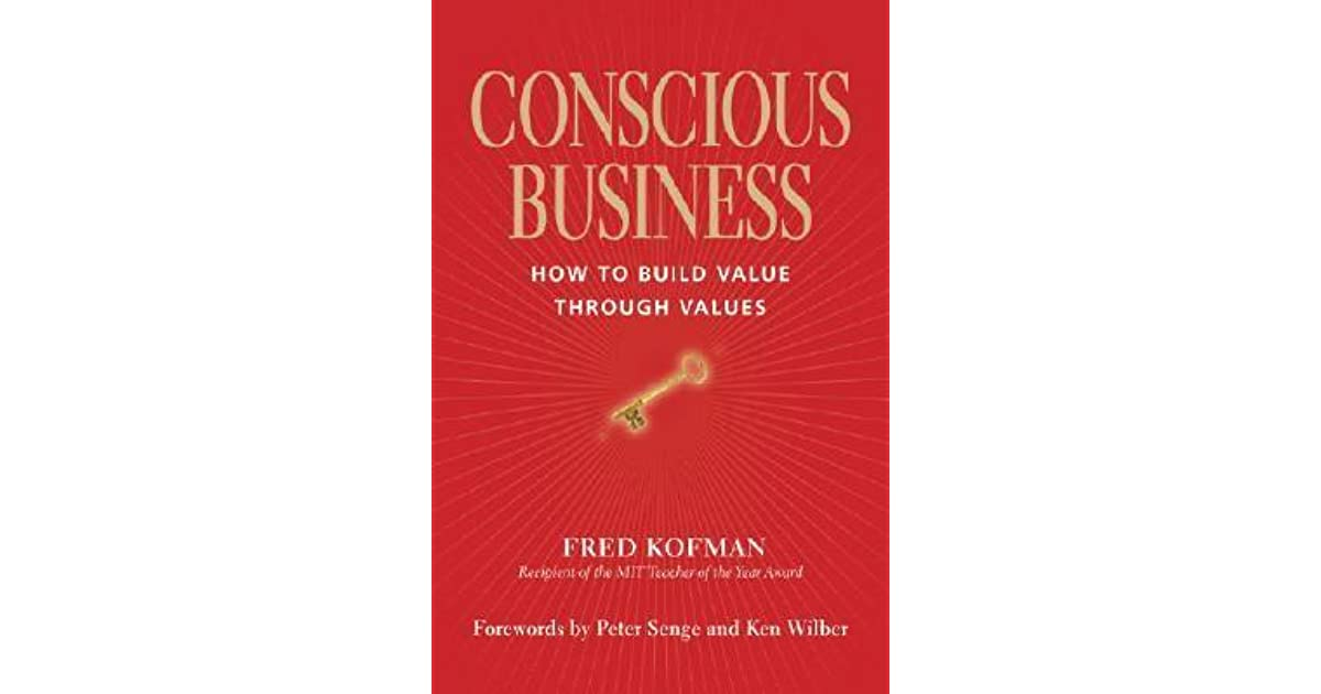 Conscious business how to build value through values by fred kofman fandeluxe Gallery