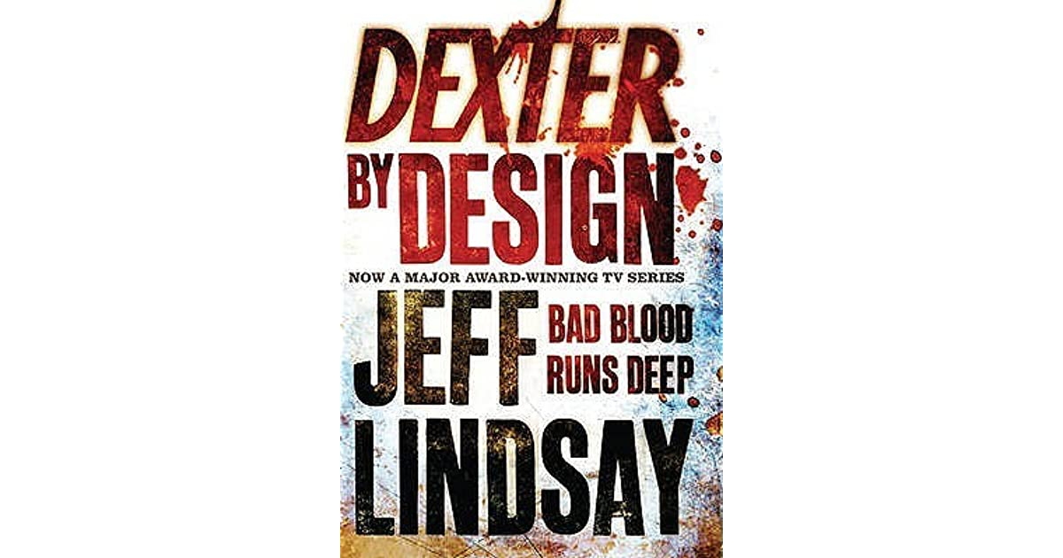 Dexter By Design Dexter 4 By Jeff Lindsay