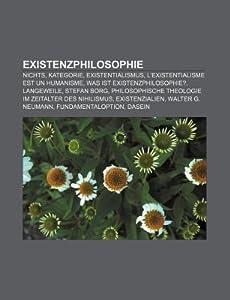 Existenzphilosophie: Nichts, Kategorie, Existentialismus, L'Existentialisme Est Un Humanisme, Was Ist Existenzphilosophie?, Langeweile