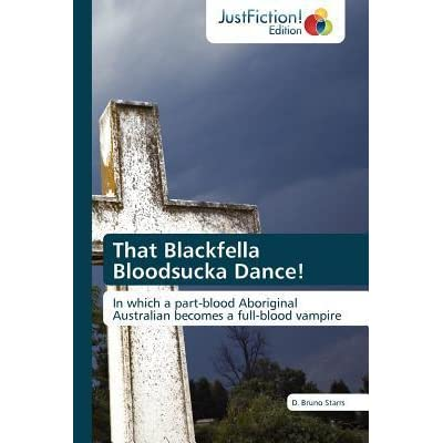 That Blackfella Bloodsucka Dance!