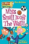 Miss Small Is off the Wall! (My Weird School, #5)