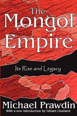 The Mongol Empire by Michael Prawdin