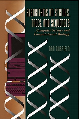 Algorithms on Strings, Trees and Sequences: Computer Science and Computational Biology