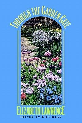 Through The Garden Gate By Elizabeth Lawrence