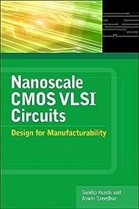 Nanoscale CMOS VLSI Circuits: Design for Manufacturability