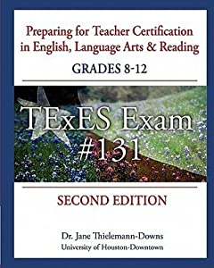 Preparing for Teacher Certification in English, Language Arts & Reading: Grades 8-12, Second Edition: for TExES Exam #131