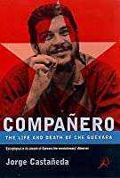 Compañero: The Life and Death of Che Guevara