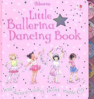 Little Ballerina Dancing Book [With Dance-Along Ballet Music CD]